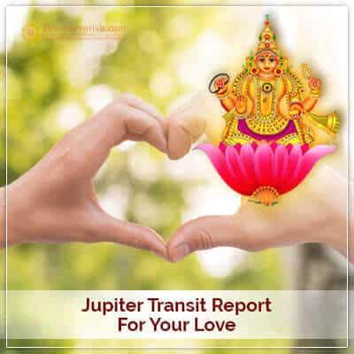 Jupiter Transit Report for your Love