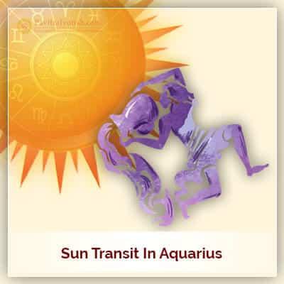 Sun Transit in Aquarius (Kumbh Rashi) on 13th February 2018