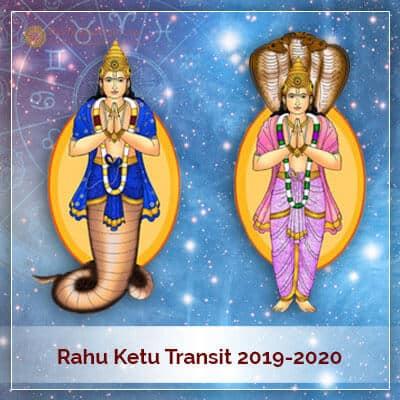 Rahu Ketu Transit 2019 2020
