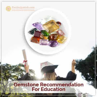 Gemstone Recommendation for Education Horoscope