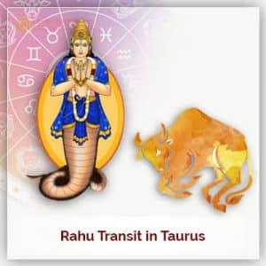Rahu Transit in Taurus