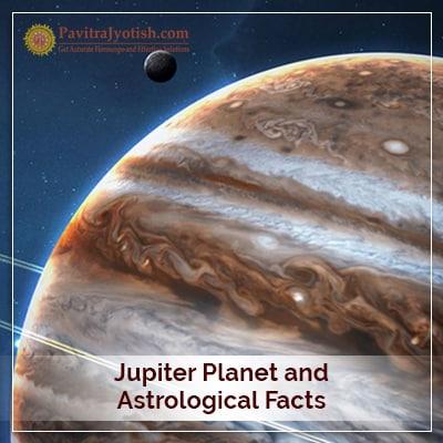Jupiter Planet and Astrological Facts